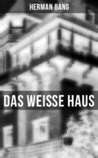 Das weiße Haus (Komplette Ausgabe) (ebook)