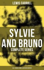 Sylvie and Bruno - Complete Series (All 3 Books in One Illustrated Edition) (ebook)