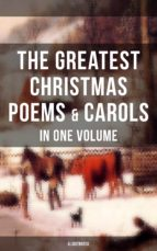 The Greatest Christmas Poems & Carols in One Volume (Illustrated) (ebook)
