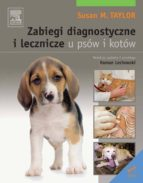 Zabiegi diagnostyczne i lecznicze u psów i kot (ebook)