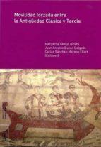 Movilidad forzada entre la Antigüedad Clásica y Tardía (ebook)