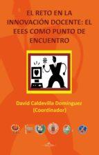 EL RETO EN LA INNOVACIÓN DOCENTE: EL EEES COMO PUNTO DE ENCUENTRO (ebook)