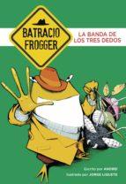 La banda de los tres dedos (Un caso de Batracio Frogger 3) (ebook)