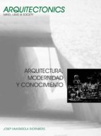 Arquitectura, modernidad y conocimiento (ebook)