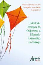 Ludicidade, formação de professores e educação matemática em diálogo (ebook)