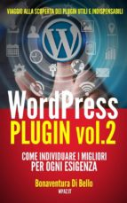 WordPress Plugin 2: come individuare i migliori per ogni esigenza - (Le Guide di WPAZ.IT Vol. 4) (ebook)