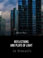 Reflections and Plays of Lights in Brussels (eBook)