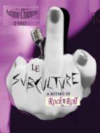 Le SubCulture a Ritmo di Rock 'n' Roll (ebook)