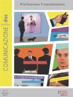 Comunicazionepuntodoc numero 2. Professione comunicatore (ebook)