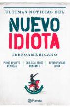 Ultimas noticias del nuevo idiota Iberoamericano (ebook)