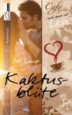 Kaktusblüte - Café au Lait und ganz viel Liebe 1 (ebook)