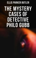 THE MYSTERY CASES OF DETECTIVE PHILO GUBB