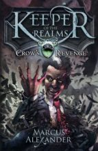 KEEPER OF THE REALMS: CROW'S REVENGE (BOOK 1)