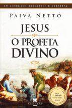 Jesus, o Profeta Divino (ebook)