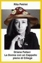 Oriana Fallaci La Donna con un Cappello pieno di Ciliege (ebook)