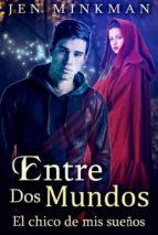 Entre Dos Mundos: El Chico De Mis Sueños (ebook)