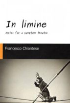 In Limine - Notes For A Symptom Theatre