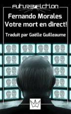 Fernando Morales Votre Mort En Direct ! (ebook)