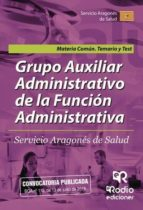 Grupo  Auxiliar Administrativo de la Función Administrativa. Servicio Aragonés de Salud. Materia común. Temario y test (ebook)
