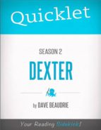 Quicklet on Dexter Season 2 (TV Show) (ebook)