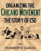 Organizing the Chicano Movement:  The Story of CSO (ebook)