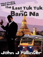 THE LAST TUK TUK TO BANG NA