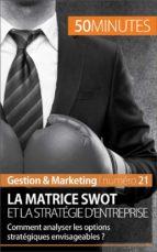 La matrice SWOT et la stratégie d'entreprise (ebook)