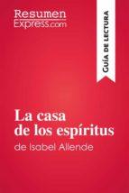 La casa de los espíritus de Isabel Allende (Guía de lectura) (ebook)