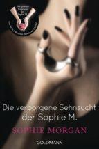 Die verborgene Sehnsucht der Sophie M. (ebook)