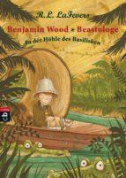 Benjamin Wood - Beastologe - In der Höhle des Basilisken (ebook)