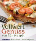 Vollwertgenuss von Früh bis spät (ebook)