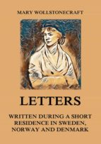 Letters written during a short residence in Sweden, Norway and Denmark (ebook)