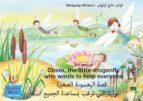 The story of Diana, the little dragonfly who wants to help everyone. English-Arabic. /  اللغة الإنكليزيَّة - العَربيَّة.   قصة اليعسوبة الصغيرة لوليتا التي ترغب بمساعدة الجميع (ebook)