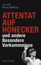 Attentat auf Honecker und andere Besondere Vorkommnisse (ebook)