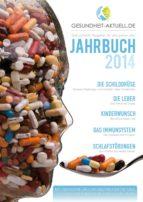 Gesundheit aktuell.de - Jahrbuch 2014 - Gesundheitsratgeber für das ganze Jahr (ebook)