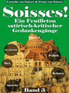 SOISSES!EIN FEUILLETON SATIRISCH-KRITISCHER GEDANKENGÄNGE(3)