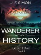 WANDERER WITHOUT HISTORY ( STARTRAIL 1 )