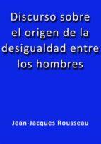 Discurso sobre el origen de la desigualdad entre los hombres (ebook)