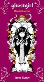 Ghostgirl. Día de Muertos (Ghostgirl 5) (ebook)