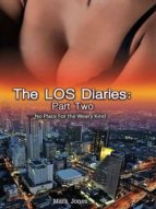 THE LOS DIARIES: PART TWO