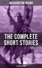 THE COMPLETE SHORT STORIES OF WASHINGTON IRVING (Illustrated Edition) (ebook)