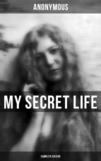 MY SECRET LIFE (Complete Edition) (ebook)
