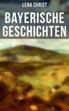Bayerische Geschichten (Vollständige Ausgabe) (ebook)