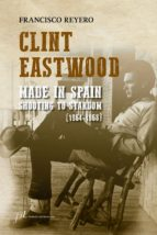 CLINT EASTWOOD. MADE IN SPAIN