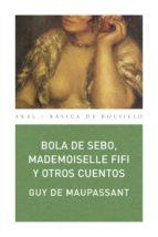 Bola de sebo, Mademoiselle Fifi y otros cuentos (ebook)