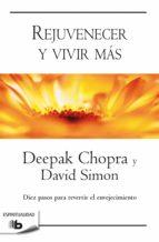 Rejuvenecer y vivir más (ebook)