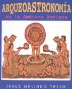 Arqueoastronomía en la América antigua (ebook)