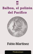 Balboa, el polizón del Pacífico. (ebook)