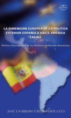 LA DIMENSIÓN EUROPEA DE LA POLÍTICA EXTERIOR ESPAÑOLA HACIA