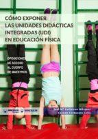 Cómo exponer las Unidades Didácticas Integradas (UDI) En Educación Física (ebook)